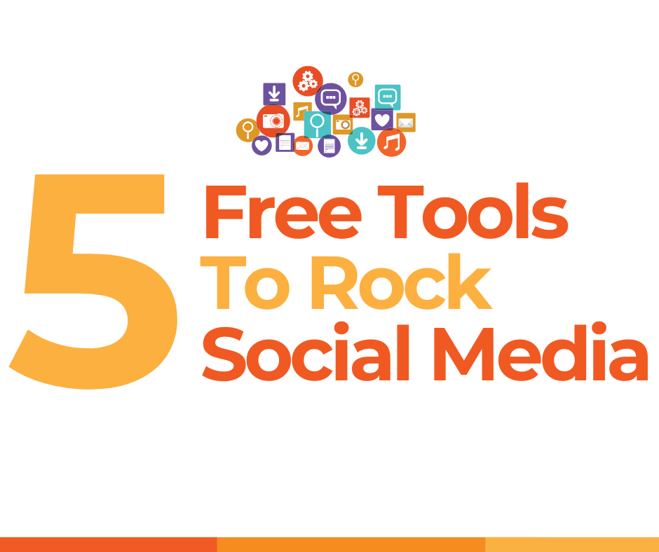 5 free tools to rock social media